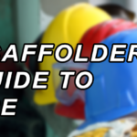 A Scaffolders Guide To Personal Protective Equipment (PPE)