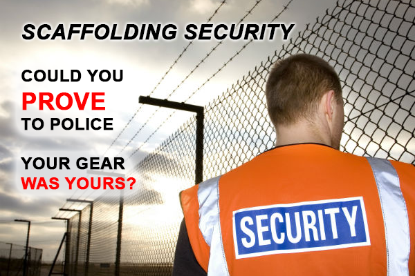 Scaffolding Security - Could you prove your gear was yours?